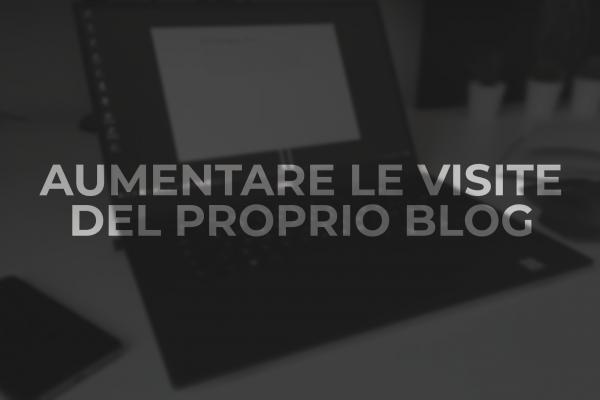 Aumentare le visite del proprio blog: Puntata #0 4